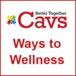 CAVS Ways to Wellness