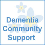 Dementia Community Support – Easter Working